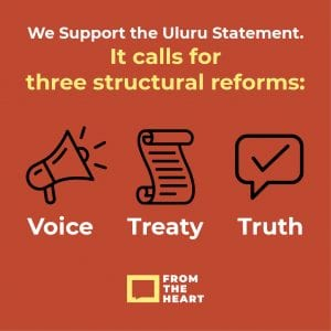 We support the Uluru Statement from the Heart